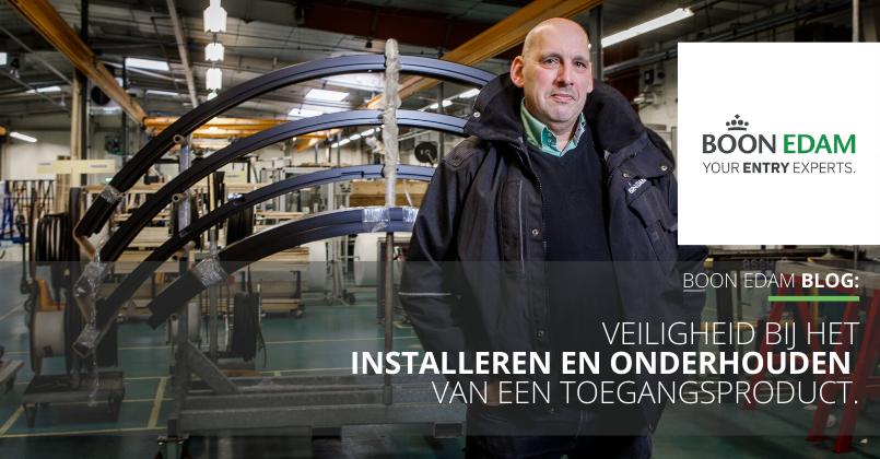 Veiligheid bij het installeren en onderhouden van een toegangsproduct | Boon Edam